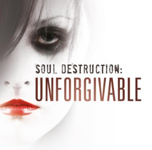 Soul Destruction Unforgivable High Res