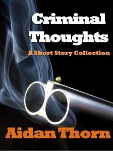 Aidan Thorn - Criminal Thoughts: A Short Story Collection