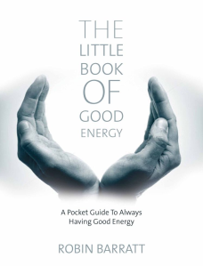 Robin Barratt - The Little Book of Good Energy- 750 px wide