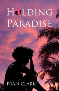 Fran Clarke  - Holding Paradise