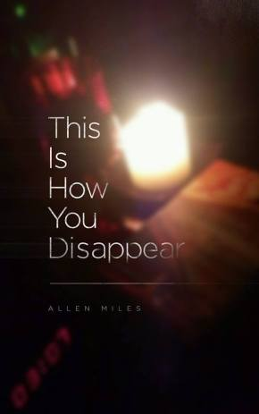 Allen Miles - This is How You Disappear